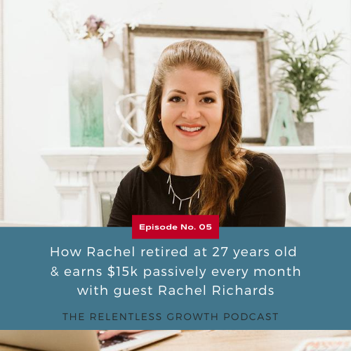 EP 5: How Rachel Retired at 27 Years Old and Earns $15k Passively Every Month