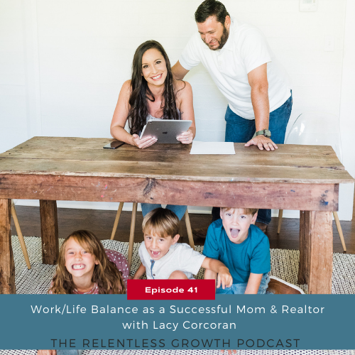 EP 41: Work/Life Balance as a Successful Mom & Realtor with Lacy Corcoran