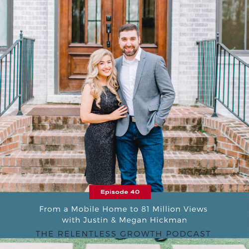 EP 40: From a Mobile Home to 81 Million Views with Justin & Megan Hickman