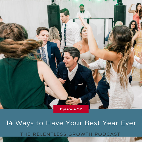 EP 57: 14 Ways to Have Your Best Year Ever