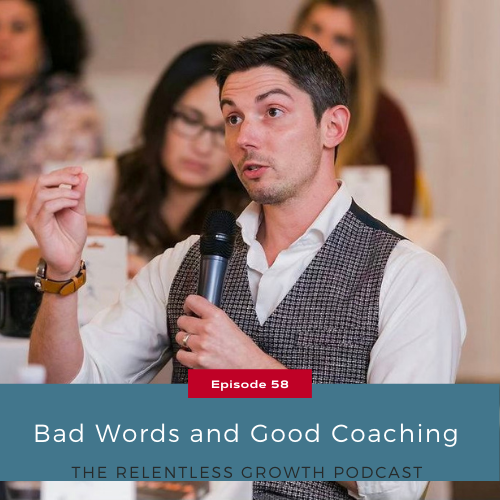 EP 58: Bad Words and Good Coaching