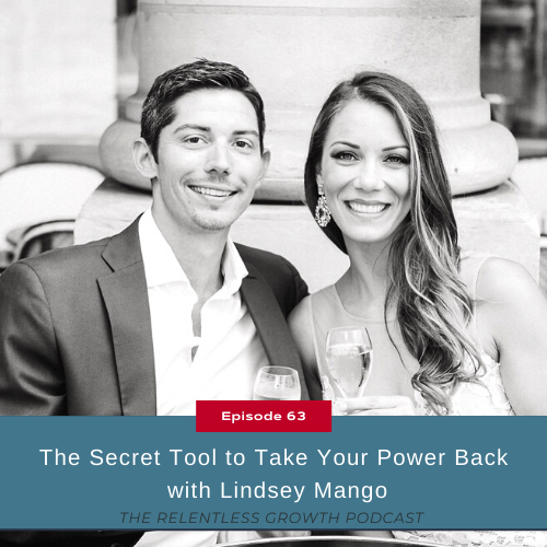 EP 63: The Secret Tool to Take Your Power Back with Lindsey Mango