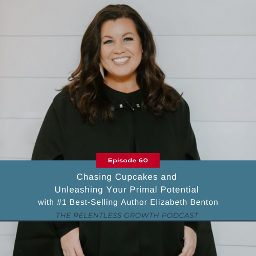 EP 60: Chasing Cupcakes and Unleashing Your Primal Potential with Elizabeth Benton