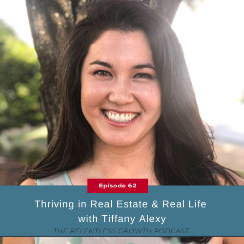 EP 62: Thriving in Real Estate & Real Life with Tiffany Alexy