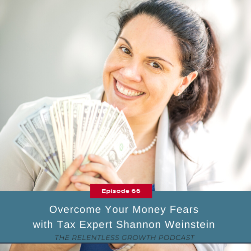 EP 66: Overcome Your Money Fears with Tax Expert Shannon Weinstein