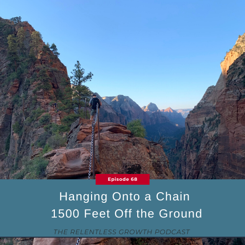 EP 68: Hanging onto a Chain 1500 Feet Off the Ground